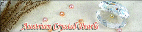 Finely crafted Swarovski(TM) crystal pearls - the finest Austrian crystals and crystal pearls!